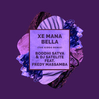 Boddhi Satva - Xe Mana Bella (The KiDDo Remix)