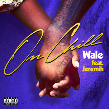Wale - On Chill (feat. Jeremih) (Explicit)