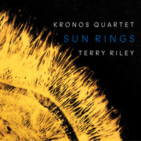 Kronos Quartet - Terry Riley: Sun Rings - Beebopterismo