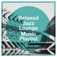 Bar Lounge, Relaxing Instrumental Jazz Academy, Coffee Shop Jazz - Relaxed Jazz Lounge Music Playlist