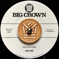 Holy Hive - This Is My Story b/w Blue Light