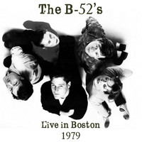 The B-52's - Live in Boston (Live)