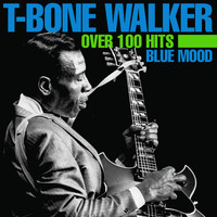T-Bone Walker - Blue Mood - Over 100 Hits