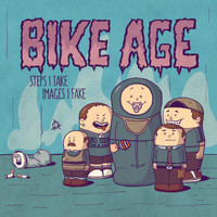 Bike Age - Steps I Take - Images I Fake