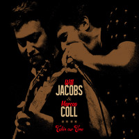 Will Jacobs & Marcos Coll - Takin Our Time