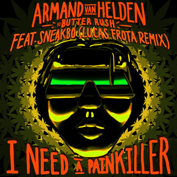 Armand Van Helden - I Need A Painkiller (Armand Van Helden Vs. Butter Rush / Lucas Frota Remix)