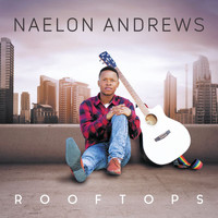 Naelon Andrews - Rooftops