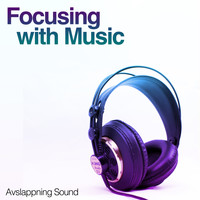 Avslappning Sound - Focusing with Music