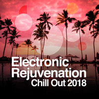 Chill Out 2018 - Electronic Rejuvenation