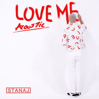 Stanaj - Love Me (Acoustic)