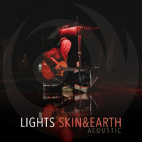 Lights - Skin&Earth (Acoustic [Explicit])