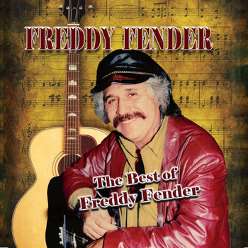 Freddy Fender - The Best of Freddy Fender