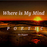 Poetic the Rapper - Where is My Mind (Pixies Cover)