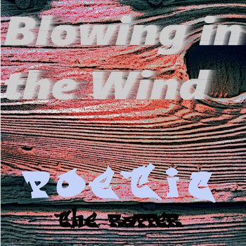 Poetic the Rapper - Blowing in the Wind (Bob Dylan Cover)