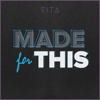 Vita - Made For This