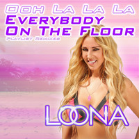 Loona - Everybody on the Floor (Ooh La La La) (Playlist Remixes)
