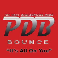 The Paul DesLauriers Band - It's All on You