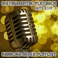 Various Artists - Instrumental Playback Hits - Karaoke Remix Playlist 2019.1