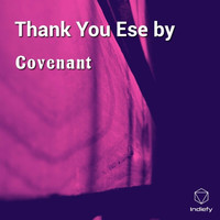 Covenant - Thank You Ese by