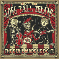 Long Tall Texans - The Devil Made Us Do It (Explicit)