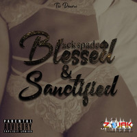 Blackspade - Blessed & Sanctified (Explicit)