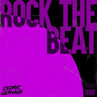 Cedric Gervais - Rock The Beat