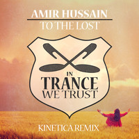 Amir Hussain - To The Lost (Kinetica Remix)