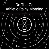 Endel - On The Go: Athletic Rainy Morning