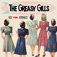 The Greasy Gills - The Spring Collection