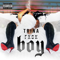 Trina - Fuck Boy (Explicit)