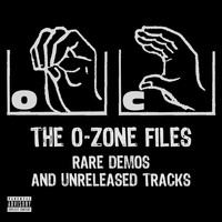 O.c. - The O-Zone Files: Rare Demos and Unreleased Tracks (Explicit)