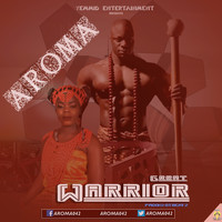Aroma - Great Warrior