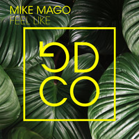 Mike Mago - Feel Like