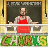 J. Elvis Weinstein - Chunks (Explicit)