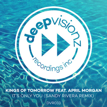 Kings of Tomorrow - It's Only You (feat. April Morgan) (Sandy Rivera Remix)