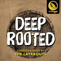 The Layabouts - Deep Rooted (Compiled & Mixed by The Layabouts)