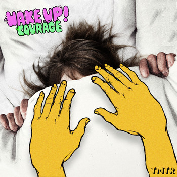 Courage - Wake Up!