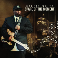Robert White - Spare of the Moment (feat. Jose Pomeir)