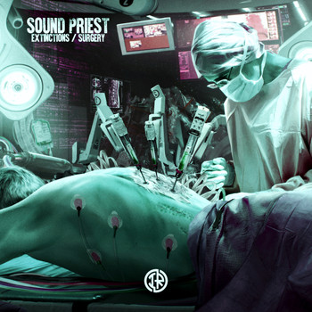 Sound Priest - Extinctions / Surgery