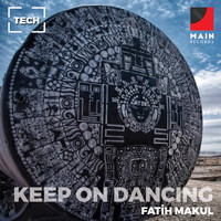 Fatih Makul - Keep on Dancing