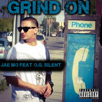 Jae Mo - Grind On (feat. O.G. Silent) (Explicit)