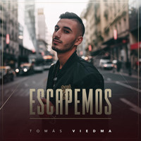 Tomás Viedma - Escapemos (Explicit)