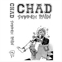 Chad - Sudden Pain (Explicit)