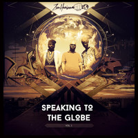 Zion Horizon - Speaking to the Globe, Vol. 1 (Explicit)