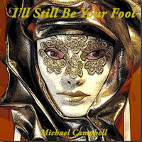 Michael Campbell - I'll Still Be Your Fool