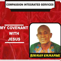 Bowman Emmanuel - My Covenant with Jesus