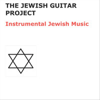The Jewish Guitar Project - Instrumental Jewish Music