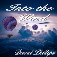 david phillips - Into the Wind