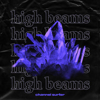 Channel Surfer - High Beams