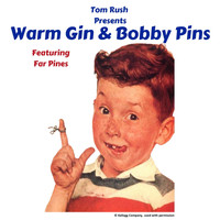 Tom Rush - Warm Gin & Bobby Pins (feat. Far Pines)